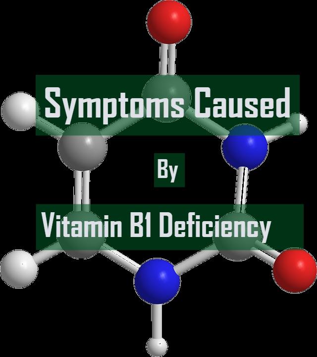 Symptoms Caused By Vitamin B1 Deficiency